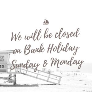 Closed Bank Holiday Sunday and Monday